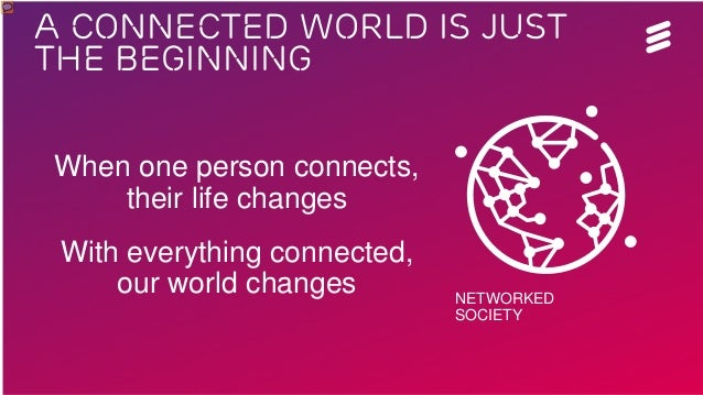 Networked Society Essentials slide pack__FINAL | Ericsson Internal | LME-13:001230 Uen, Rev A | 2013-03-15 | Page 9 A CONN...