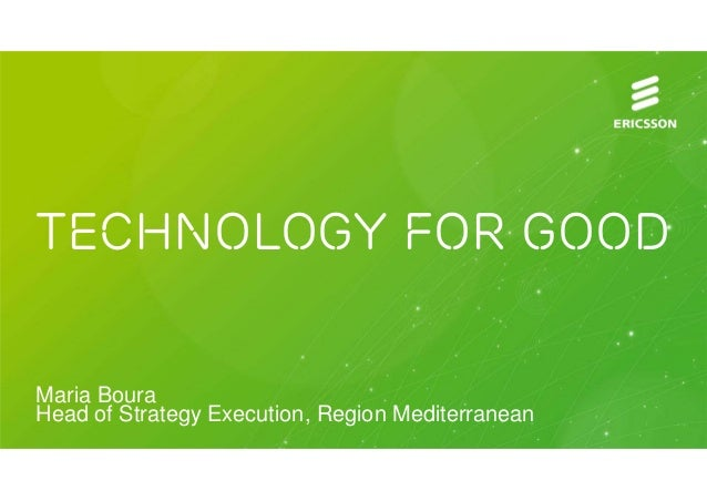 Technology for goodMaria BouraHead of Strategy Execution, Region Mediterranean