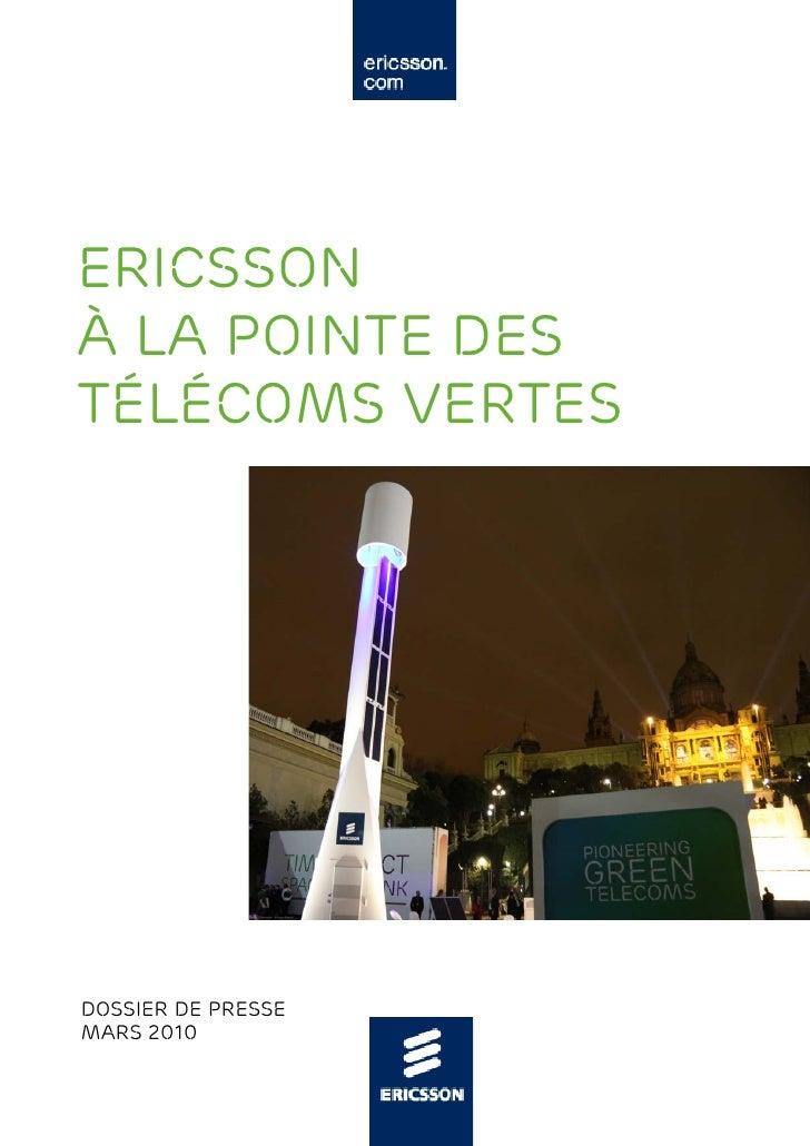 Ericsson à la pointe des télécoms vertes     Dossier de Presse mars 2010