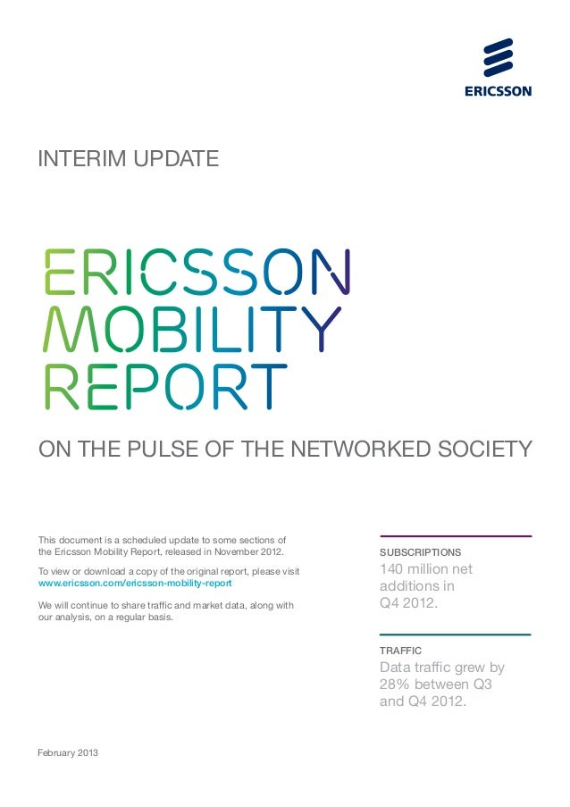 INTERIM UPDATEERICSSONMOBILITYREPORTON THE PULSE OF THE NETWORKED SOCIETYThis document is a scheduled update to some secti...