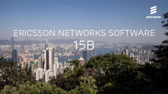 MWC Pre-briefing | February 2015 | Page 1 ERICSSON Networks Software 15B