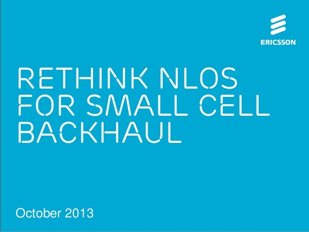 Rethink NLOS for small cell backhaul October 2013