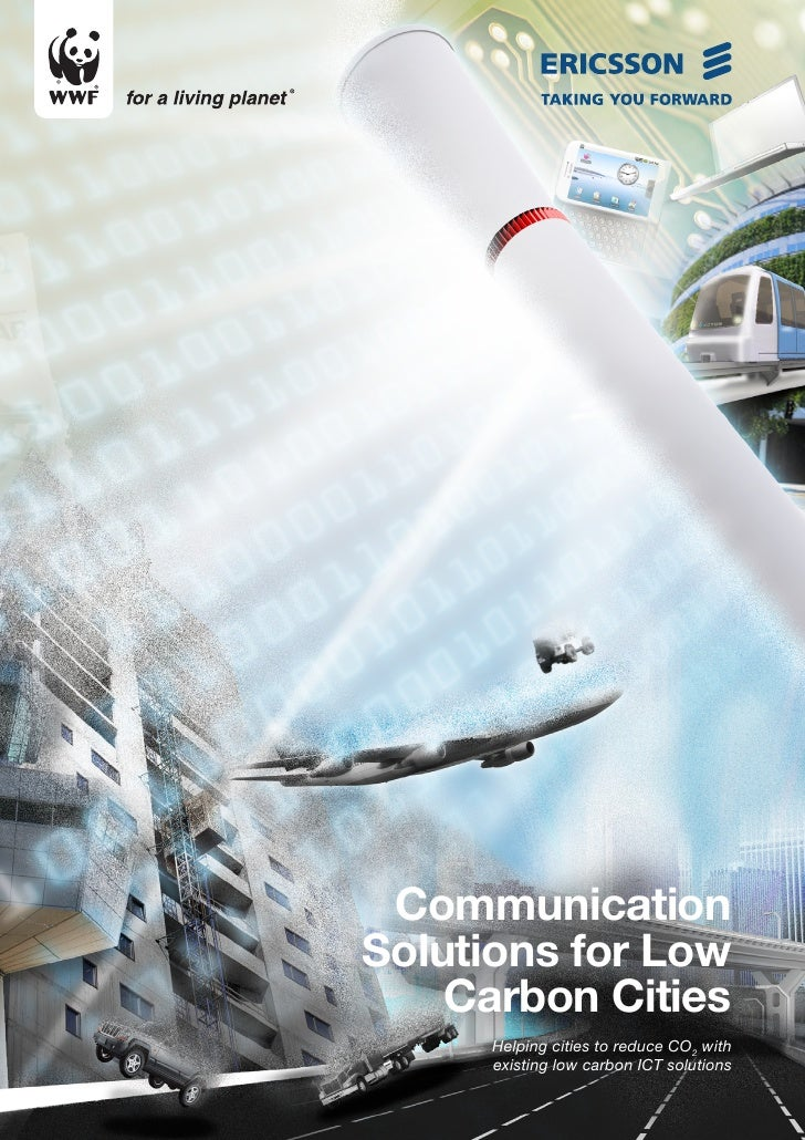 Communication Solutions for Low     Carbon Cities      Helping cities to reduce CO2 with      existing low carbon ICT solu...