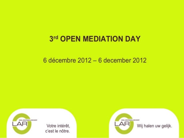 3rd OPEN MEDIATION DAY6 décembre 2012 – 6 december 2012