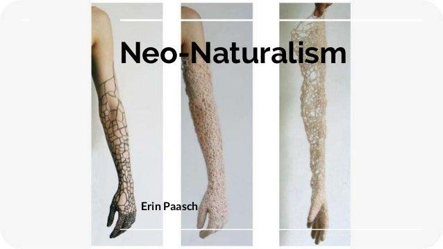 Neo-Naturalism Erin Paasch