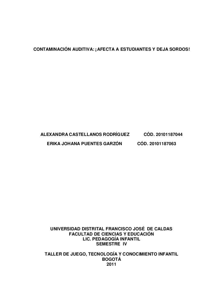 CONTAMINACIÓN AUDITIVA: ¡AFECTA A ESTUDIANTES Y DEJA SORDOS!  ALEXANDRA CASTELLANOS RODRÍGUEZ         CÓD. 20101187044    ...