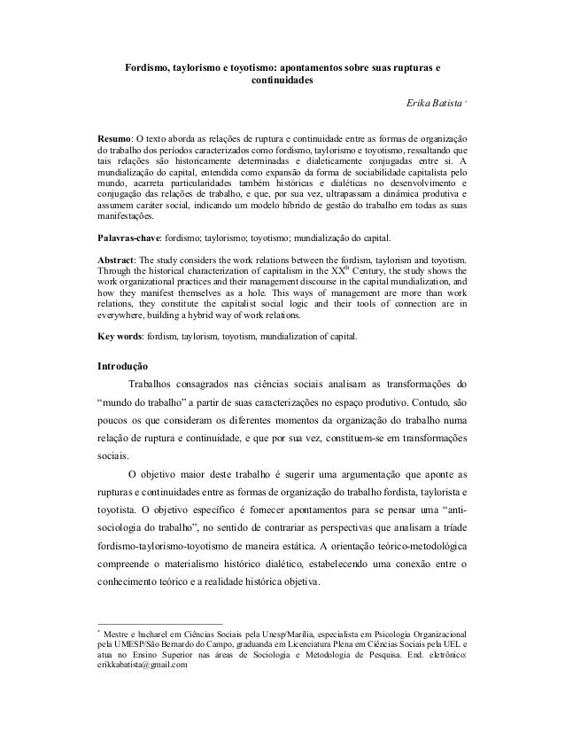 Fordismo, taylorismo e toyotismo: apontamentos sobre suas rupturas e continuidades Erika Batista * Resumo: O texto aborda ...