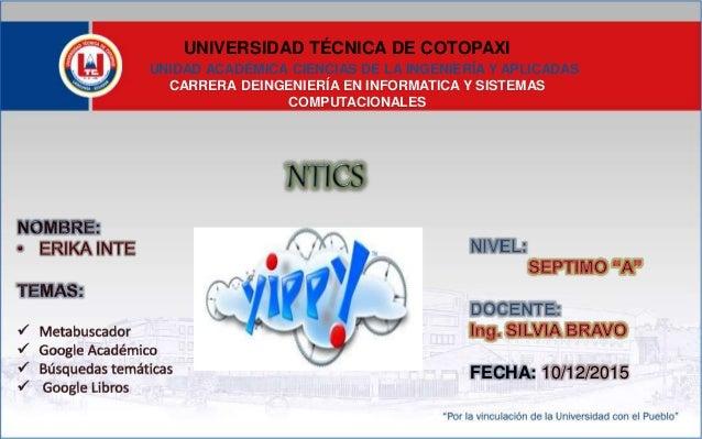 UNIVERSIDAD TÉCNICA DE COTOPAXI UNIDAD ACADÉMICA CIENCIAS DE LA INGENIERÍA Y APLICADAS FECHA: 10/12/2015 CARRERA DEINGENIE...