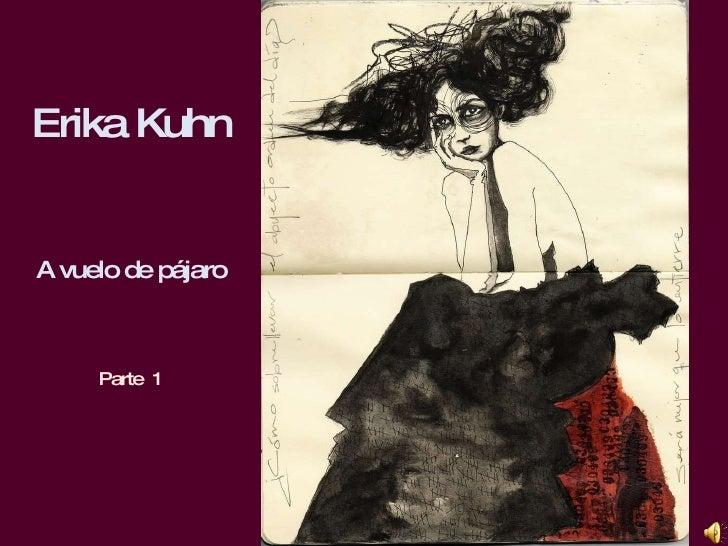 Erika Kuhn<br />A vuelo de pájaro<br />Parte  1<br />
