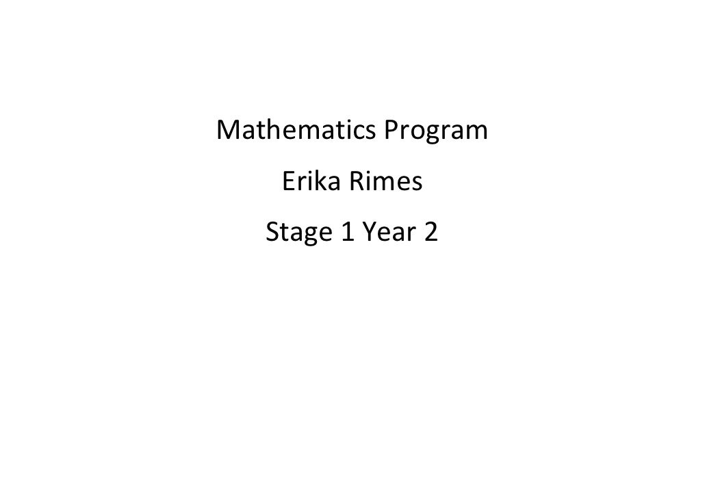 Mathematics Program    Erika Rimes   Stage 1 Year 2