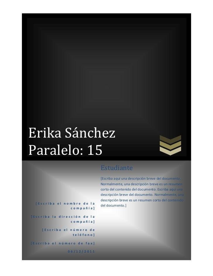 Erika SánchezParalelo: 15                              Estudiante                              [Escriba aquí una descripci...
