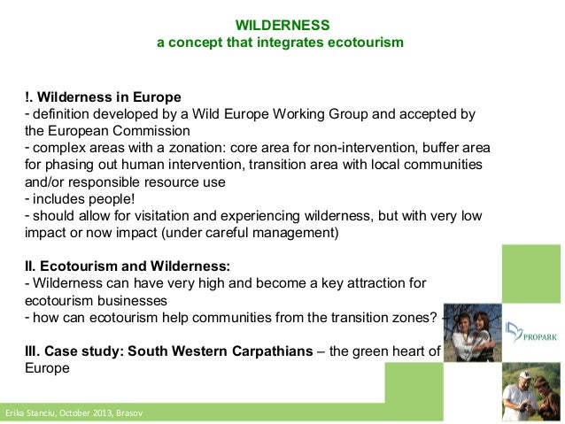 WILDERNESS a concept that integrates ecotourism  !. Wilderness in Europe - definition developed by a Wild Europe Working G...