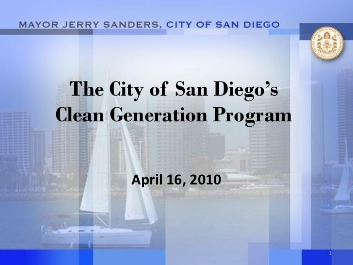 The City of San Diego's Clean Generation Program         April 16, 2010                               1