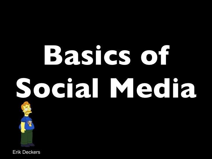 Basics of Social Media Erik Deckers