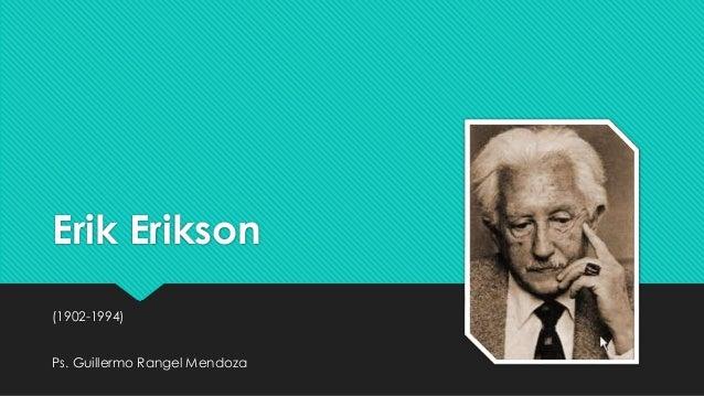 Erik Erikson (1902-1994) Ps. Guillermo Rangel Mendoza