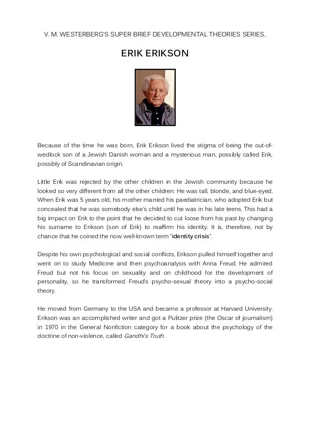 reflective essay on erik erikson 8 physchosocial stages Erikson's psychosocial stages of development focus on the resolution of erik erikson (1902–1994) was a stages of psychosocial development erikson's.