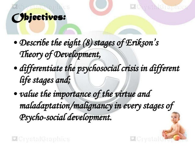 the eight stages of development in eriksons stages of psychosocial development Erik erikson proposed that we all move through eight predictable stages of growth and development each stage presents a challenge with a potentially positive outcome and a potentially negative outcome.