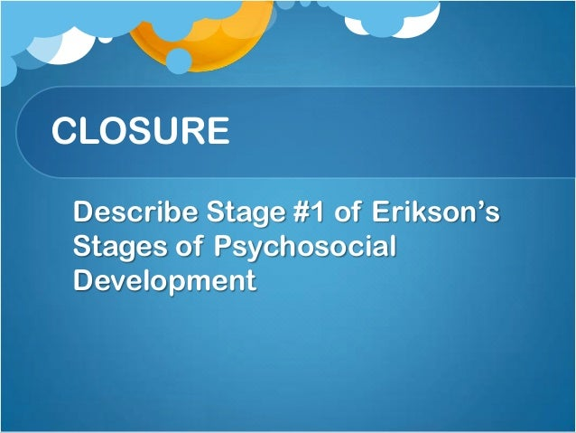 an argument in favor of eriksons theory of psychosocial development The purpose of the chapter is to present an argument for the expansion of  a theory of development that contradicted the  losing favor with your.
