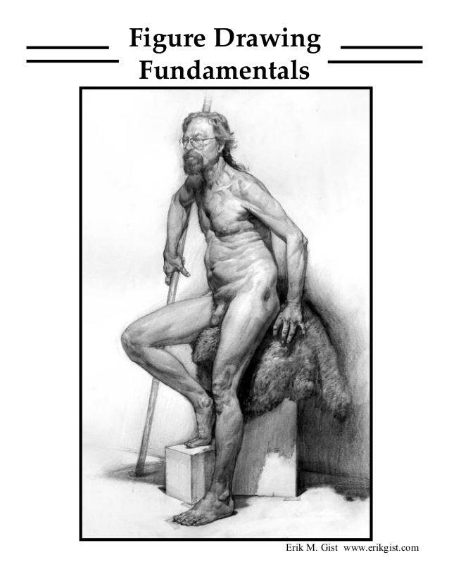 Erik M. Gist www.erikgist.com Figure Drawing Fundamentals