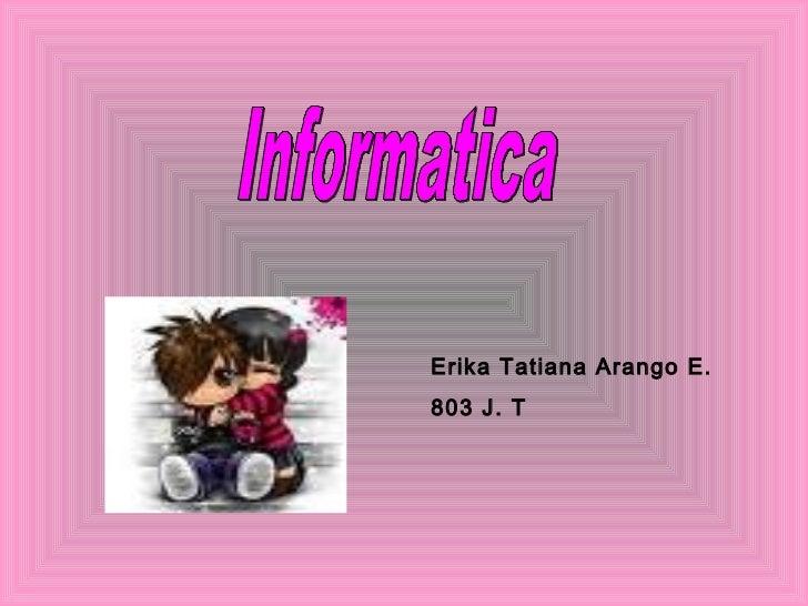 Erika Tatiana Arango E.803 J. T
