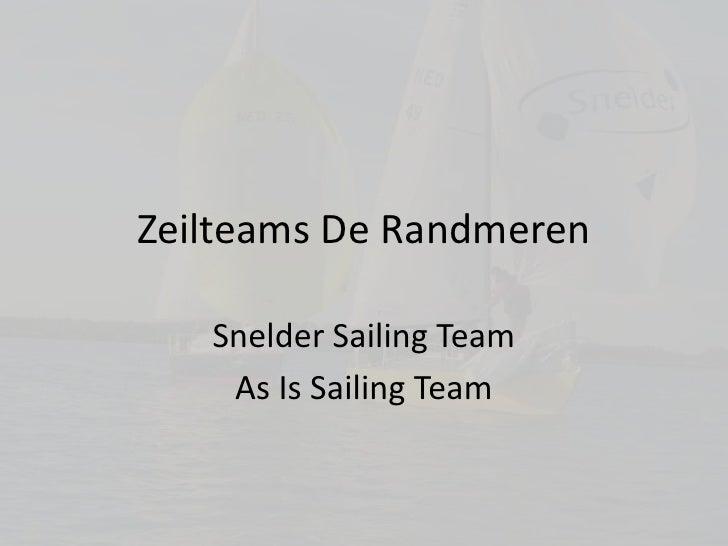 Zeilteams De Randmeren<br />SnelderSailing Team<br />As Is Sailing Team<br />