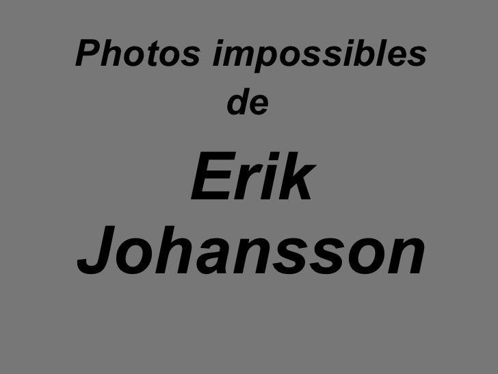 Photos impossibles de   Erik Johansson