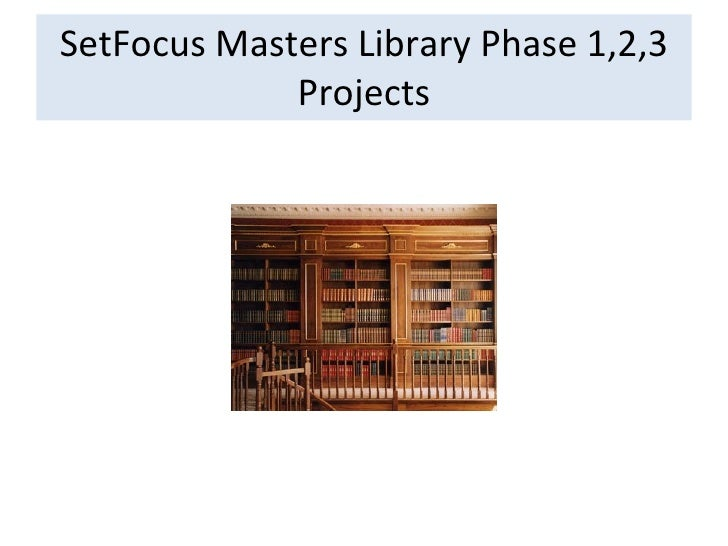 SetFocus Masters Library Phase 1,2,3 Projects