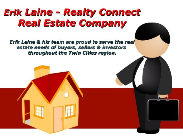 ErikErik Laine - Realty ConnectLaine - Realty Connect Real Estate CompanyReal Estate Company Erik Laine & his team are pro...