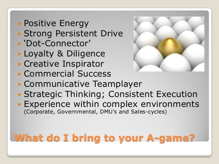    Positive Energy   Strong Persistent Drive   'Dot-Connector'   Loyalty & Diligence   Creative Inspirator   Commerc...