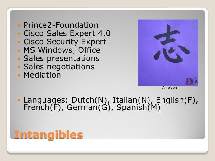    Prince2-Foundation   Cisco Sales Expert 4.0   Cisco Security Expert   MS Windows, Office   Sales presentations   ...