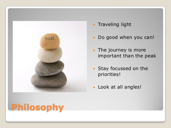    Traveling light                Do good when you can!                The journey is more                 important th...
