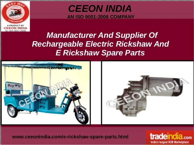 CEEON INDIA AN ISO 9001:2008 COMPANY www.ceeonindia.com/e-rickshaw-spare-parts.html Manufacturer And Supplier Of Rechargea...