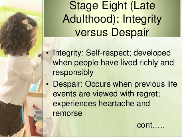 integrity vs despair essays We will write a custom essay sample on any topic specifically for you   integrity versus despair, was similar to what carter and edward had.