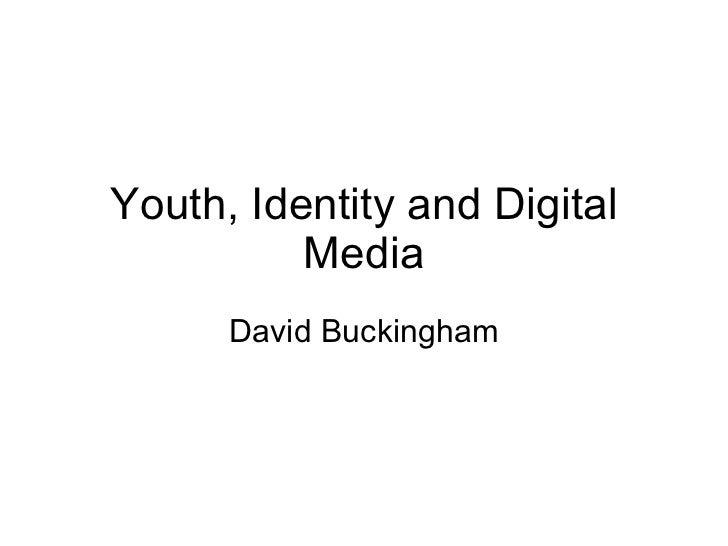 Youth, Identity and Digital Media David Buckingham