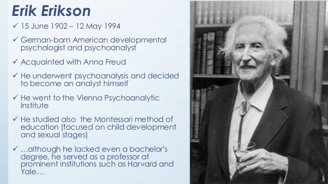 montessori v erikson Erik erikson (june 15, 1902 – may 12, 1994) was a prominent psychologist and psychoanalyst he trained in psychoanalysis at the vienna psychoanalytic.