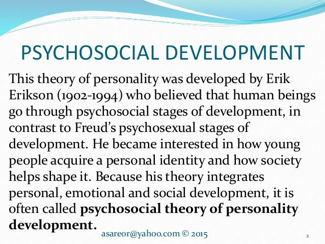 eriksons psychosocial development theory Gress as they grow understanding human development is a basic step, but applying knowledge is the key to guiding those individuals in each teacher's charge this article pre- sents discussion and application of adolescent development as described by erik erikson in his psychosocial developmental theory of human.