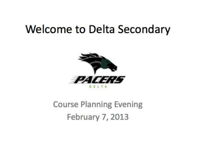 Delta Secondary School Grade 10,11 and 12   Course Selection         2013