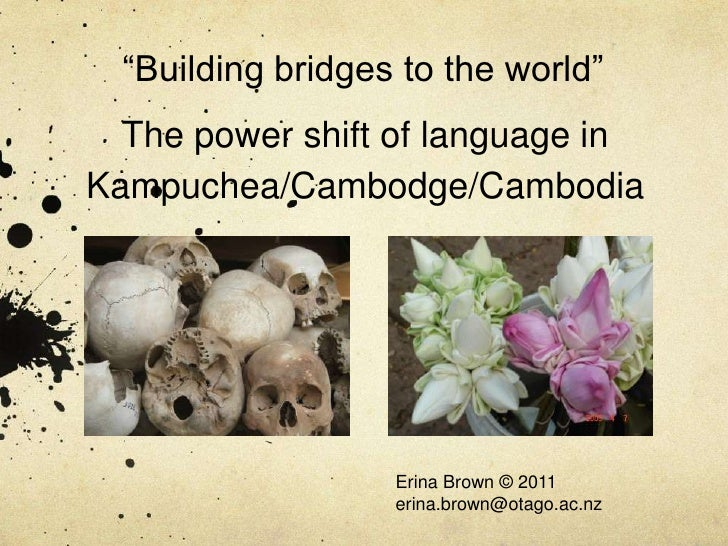 """Building bridges to the world""  The power shift of language inKampuchea/Cambodge/Cambodia                   Erina Brown ©..."