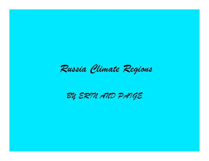 Russia Climate Regions BY ERIN AND PAIGE