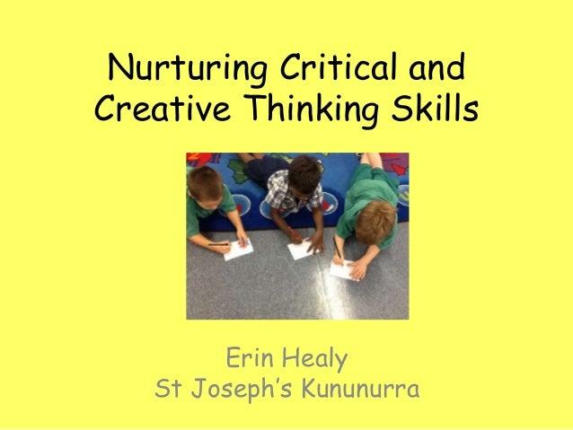 Nurturing Critical and Creative Thinking Skills  Erin Healy St Joseph's Kununurra