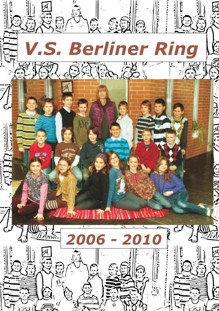 V.S. Berliner Ring         2006 - 2010