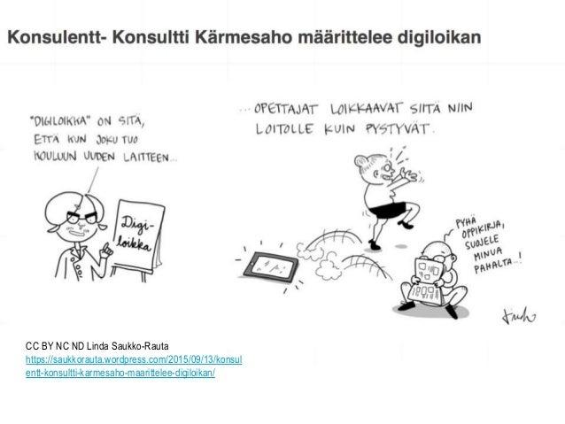 CC BY NC ND Linda Saukko-Rauta https://saukkorauta.wordpress.com/2015/09/13/konsul entt-konsultti-karmesaho-maarittelee-di...