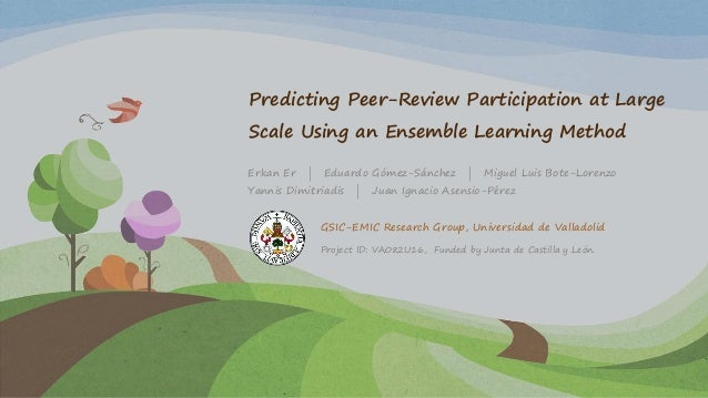 Predicting Peer-Review Participation at Large Scale Using an Ensemble Learning Method Erkan Er | Eduardo Gómez-Sánchez | M...