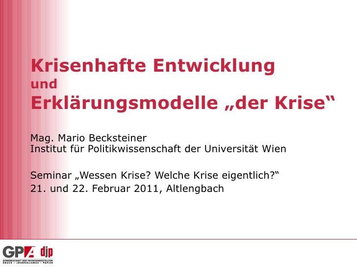 """Krisenhafte Entwicklung und Erklärungsmodelle """"der Krise"""" Mag. Mario Becksteiner  Institut für Politikwissenschaft der Uni..."""