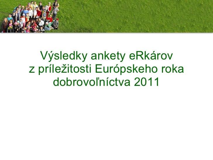 Výsledky ankety eRkárov z príležitosti Európskeho roka dobrovoľníctva 2011