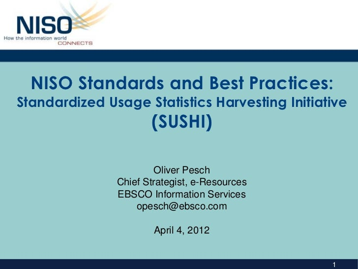 NISO Standards and Best Practices:Standardized Usage Statistics Harvesting Initiative                      (SUSHI)        ...