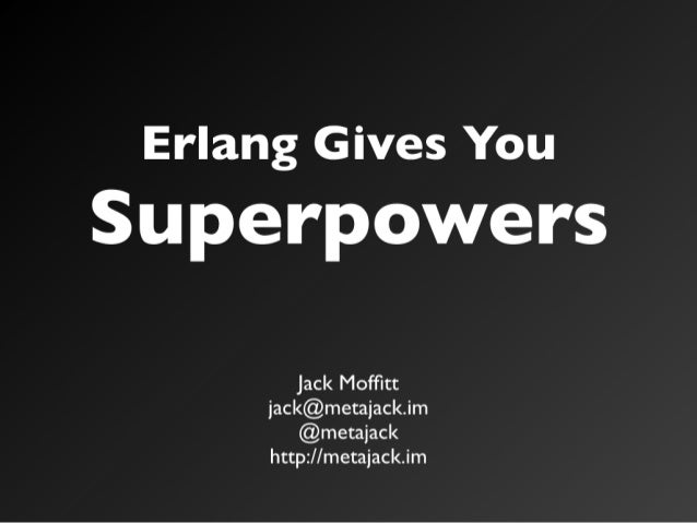Erlang gives you superpowers