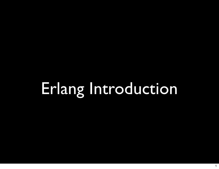 Erlang Introduction                          1