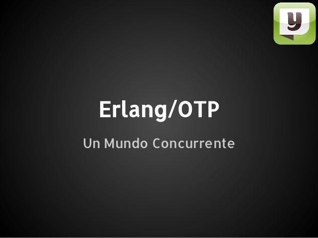 Erlang/OTPUn Mundo Concurrente
