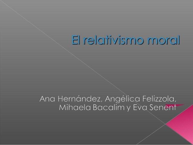 1.-Introducción i Período 2.-El relativismo 3.-Tipos de relativismos. 4.-Filosofos mas representativos